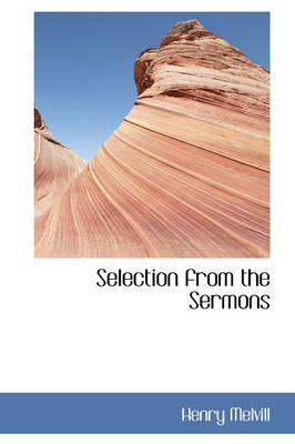 Selection from the Sermons by Henry Melvill