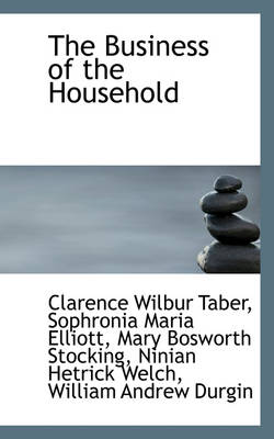 The Business of the Household by Clarence Wilbur Taber