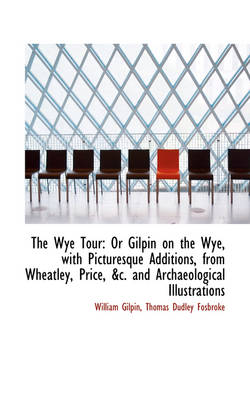 The Wye Tour Or Gilpin on the Wye, with Picturesque Additions, from Wheatley by William Gilpin