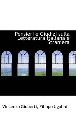 Pensieri E Giudizi Sulla Letteratura Italiana E Straniera by Vincenzo Gioberti