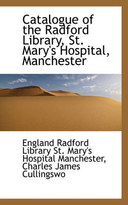 Catalogue of the Radford Library, St. Mary's Hospital, Manchester by England Radford Library St Manchester