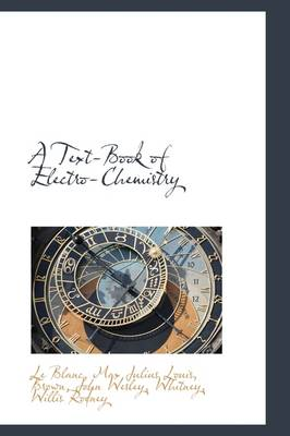 A Text-Book of Electro-Chemistry by Max Le Blanc