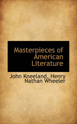 Masterpieces of American Literature by John Kneeland