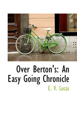 Over Berton's An Easy Going Chronicle by E V Lucas