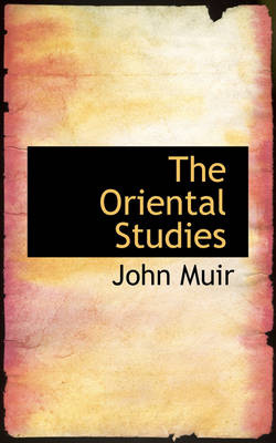 The Oriental Studies by John Muir