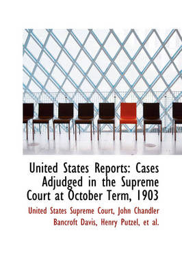 United States Reports Cases Adjudged in the Supreme Court at October Term, 1903 by United States Supreme Court
