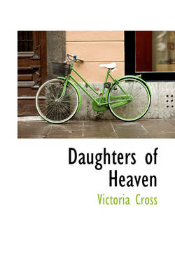 Daughters of Heaven by Victoria Cross
