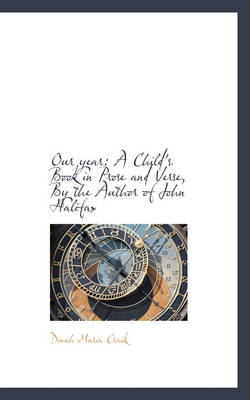 Our Year A Child's Book in Prose and Verse, by the Author of John Halifax by Dinah Maria Mulock Craik