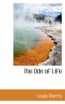 The Ode of Life by Lewis Morris