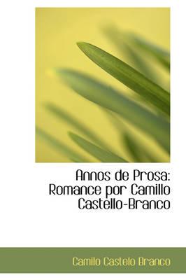 Annos de Prosa Romance Por Camillo Castello-Branco by Camilo Castelo Branco