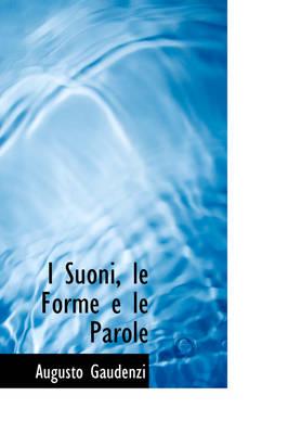 I Suoni, Le Forme E Le Parole by Augusto Gaudenzi
