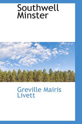 Southwell Minster by Greville Mairis Livett