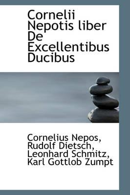 Cornelii Nepotis Liber de Excellentibus Ducibus by Cornelius Nepos