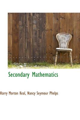 Secondary Mathematics by Harry Morton Keal