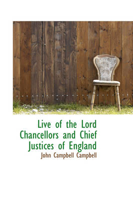 Live of the Lord Chancellors and Chief Justices of England by John Campbell, Bar Campbell