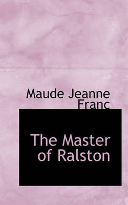 The Master of Ralston by Maude Jeanne Franc