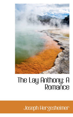 The Lay Anthony A Romance by Joseph Hergesheimer