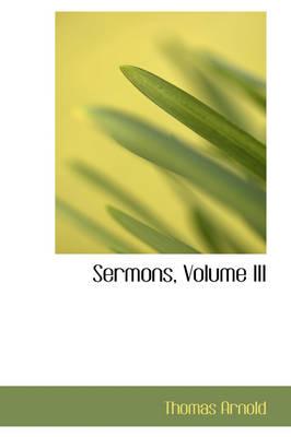 Sermons, Volume III by Thomas Arnold