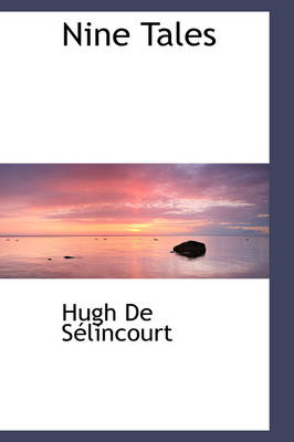 Nine Tales by Hugh De Selincourt