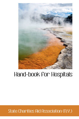 Hand-Book for Hospitals by Stat Charities Aid Association (N y )