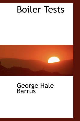 Boiler Tests by George Hale Barrus