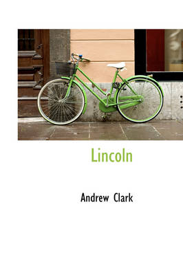 Lincoln by Andrew Clark