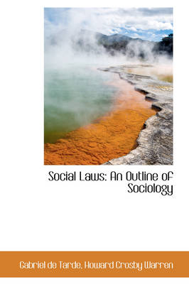Social Laws An Outline of Sociology by Gabriel Tarde