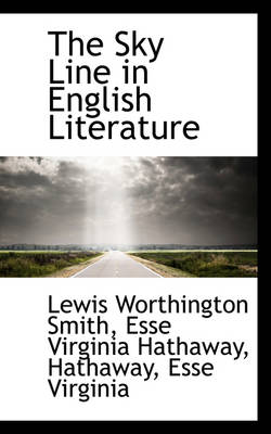 The Sky Line in English Literature by Lewis Worthington Smith