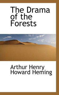 The Drama of the Forests by Arthur Henry Howard Heming