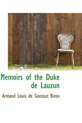 Memoirs of the Duke de Lauzun by Armand Louis De Gontaut Biron