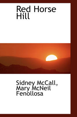 Red Horse Hill by Sidney McCall