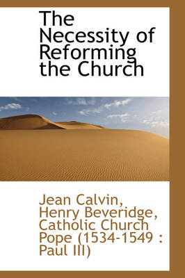 The Necessity of Reforming the Church by Jean Calvin