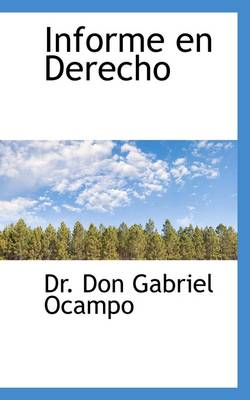 Informe En Derecho by Dr Don Gabriel Ocampo, Dr Don Gabriel Ocampo