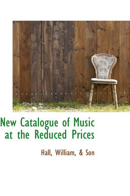New Catalogue of Music at the Reduced Prices by James Hall