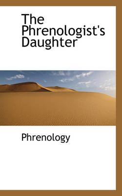The Phrenologist's Daughter by Phrenology