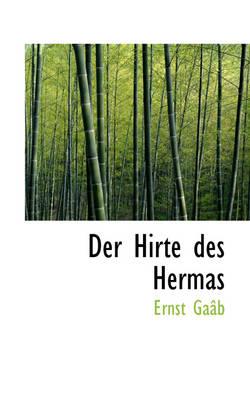 Der Hirte Des Hermas by Ernst Ga[b