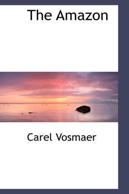 The Amazon by Carel Vosmaer