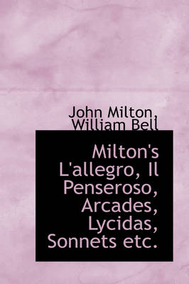 Milton's L'Allegro, Il Penseroso, Arcades, Lycidas, Sonnets Etc. by Professor John (University of Sao Paulo) Milton