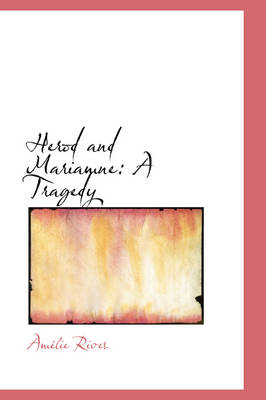 Herod and Mariamne A Tragedy by Amelie Rives, Am Lie Rives