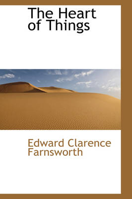 The Heart of Things by Edward Clarence Farnsworth