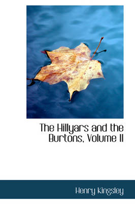 The Hillyars and the Burtons, Volume II by Henry Kingsley
