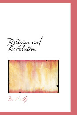 Religion Und Revolution by B Maildj