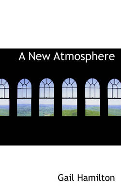 A New Atmosphere by Gail Hamilton
