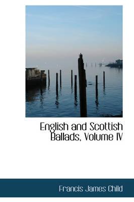 English and Scottish Ballads, Volume IV by Francis James Child