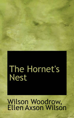 The Hornet's Nest by Wilson Woodrow