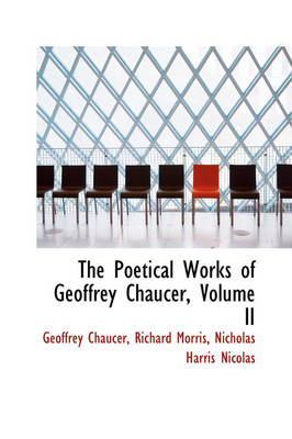 The Poetical Works of Geoffrey Chaucer, Volume II by Geoffrey Chaucer