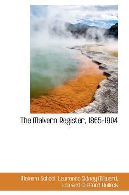 The Malvern Register, 1865-1904 by Malvern School