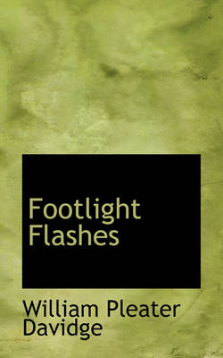 Footlight Flashes by William Pleater Davidge