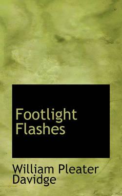 Footlight Flashes by William Pleater Davidge