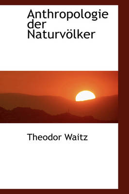 Anthropologie Der Naturv Lker by Theodor Waitz